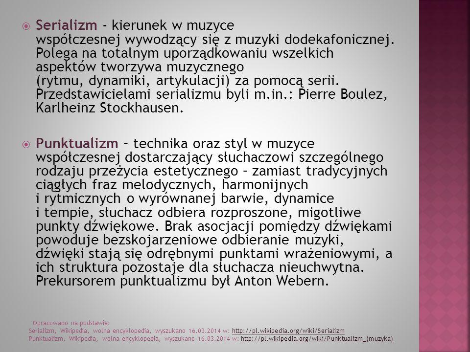 Serializm - kierunek w muzyce współczesnej wywodzący się z muzyki dodekafonicznej. Polega na totalnym uporządkowaniu wszelkich aspektów tworzywa muzycznego (rytmu, dynamiki, artykulacji) za pomocą serii. Przedstawicielami serializmu byli m.in.: Pierre Boulez, Karlheinz Stockhausen.