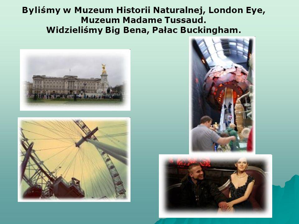 Widzieliśmy Big Bena, Pałac Buckingham.