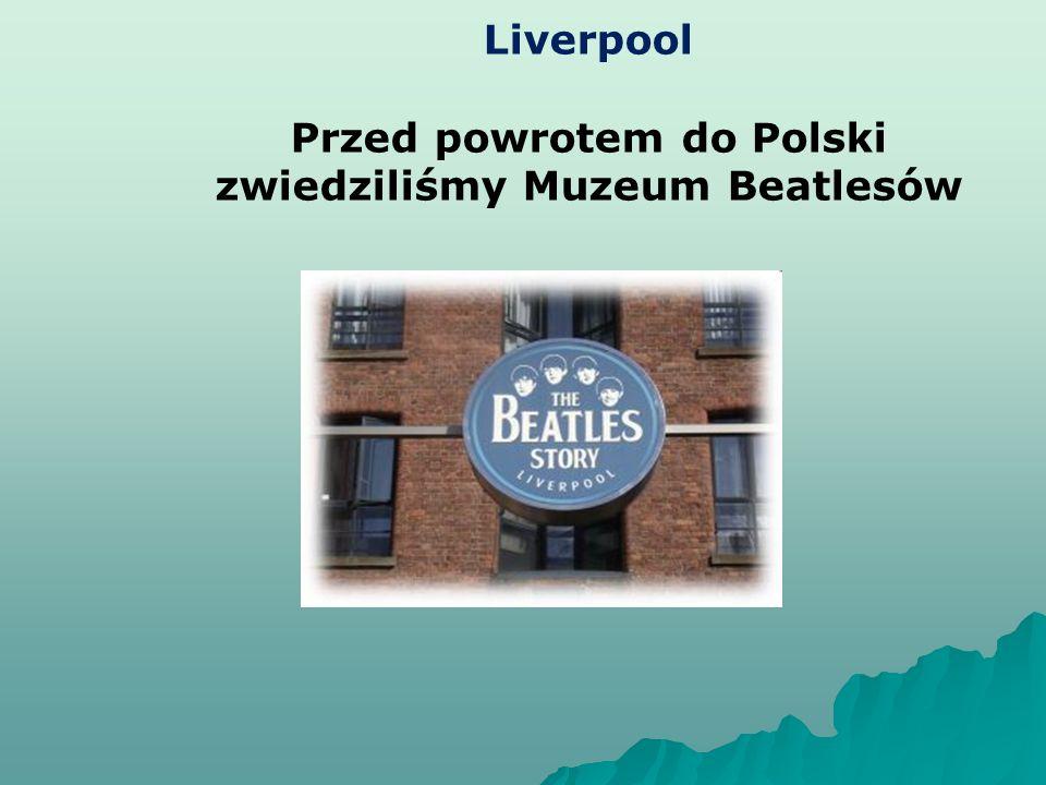 Przed powrotem do Polski zwiedziliśmy Muzeum Beatlesów