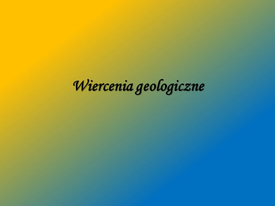 Wiercenia geologiczne