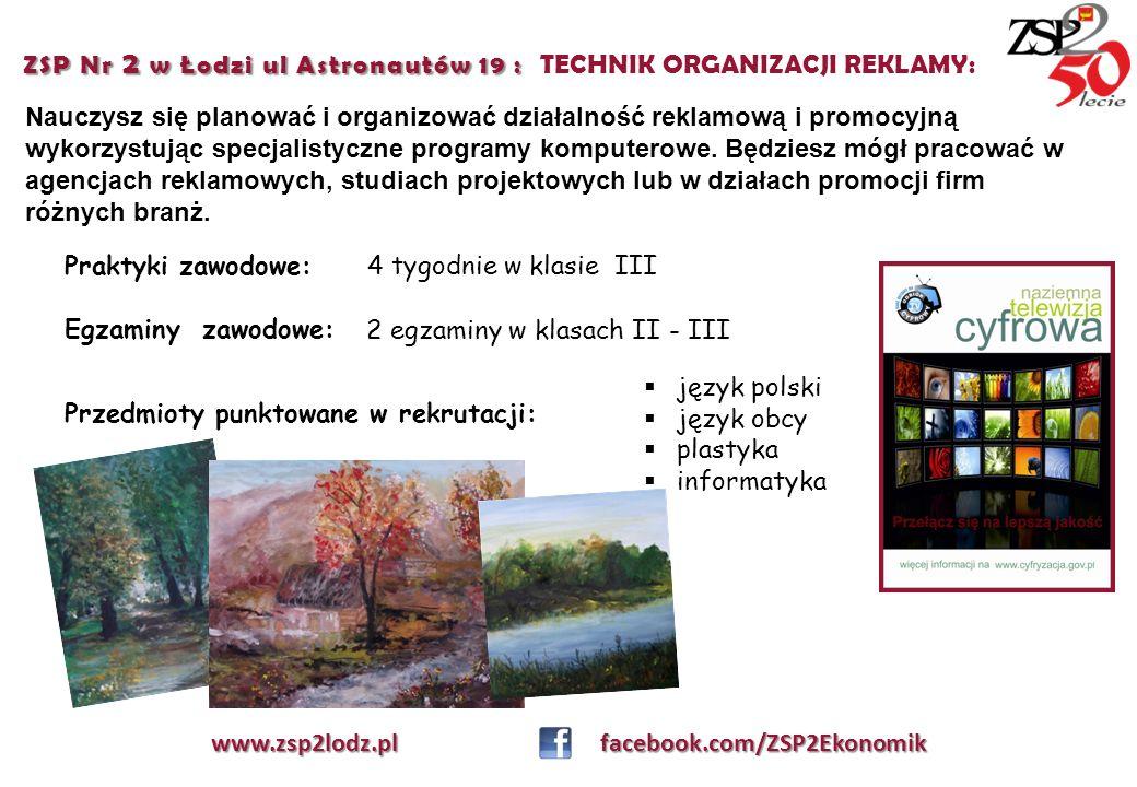 ZSP Nr 2 w Łodzi ul Astronautów 19 : TECHNIK ORGANIZACJI REKLAMY: