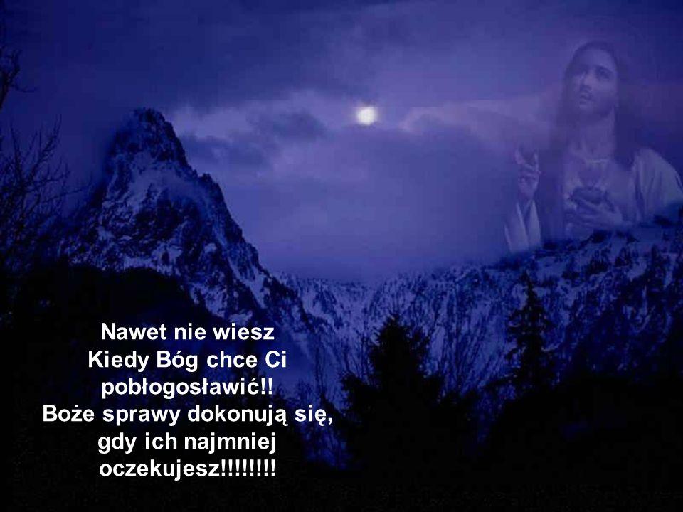 Kiedy Bóg chce Ci pobłogosławić!!