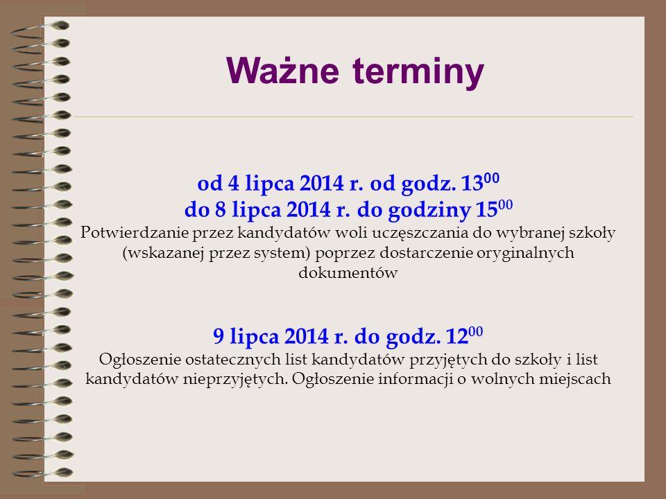 Ważne terminy od 4 lipca 2014 r. od godz. 1300