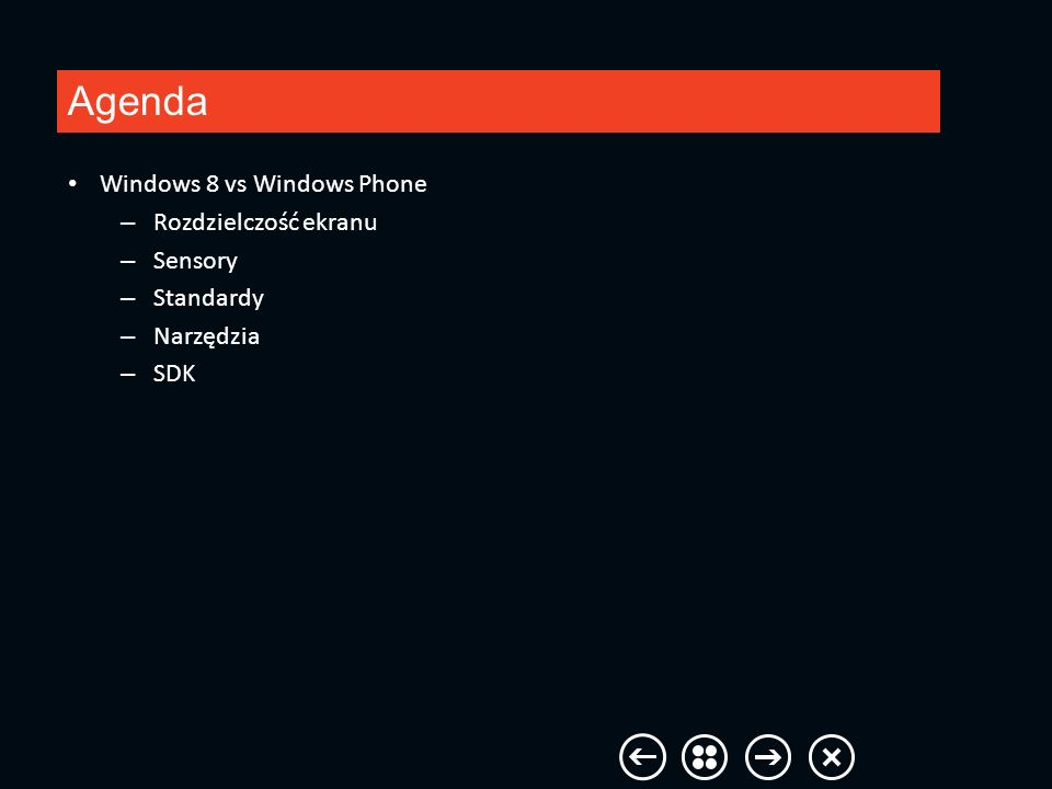 Agenda Windows 8 vs Windows Phone Rozdzielczość ekranu Sensory
