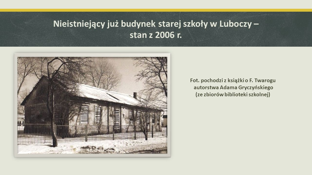 Nieistniejący już budynek starej szkoły w Luboczy – stan z 2006 r.