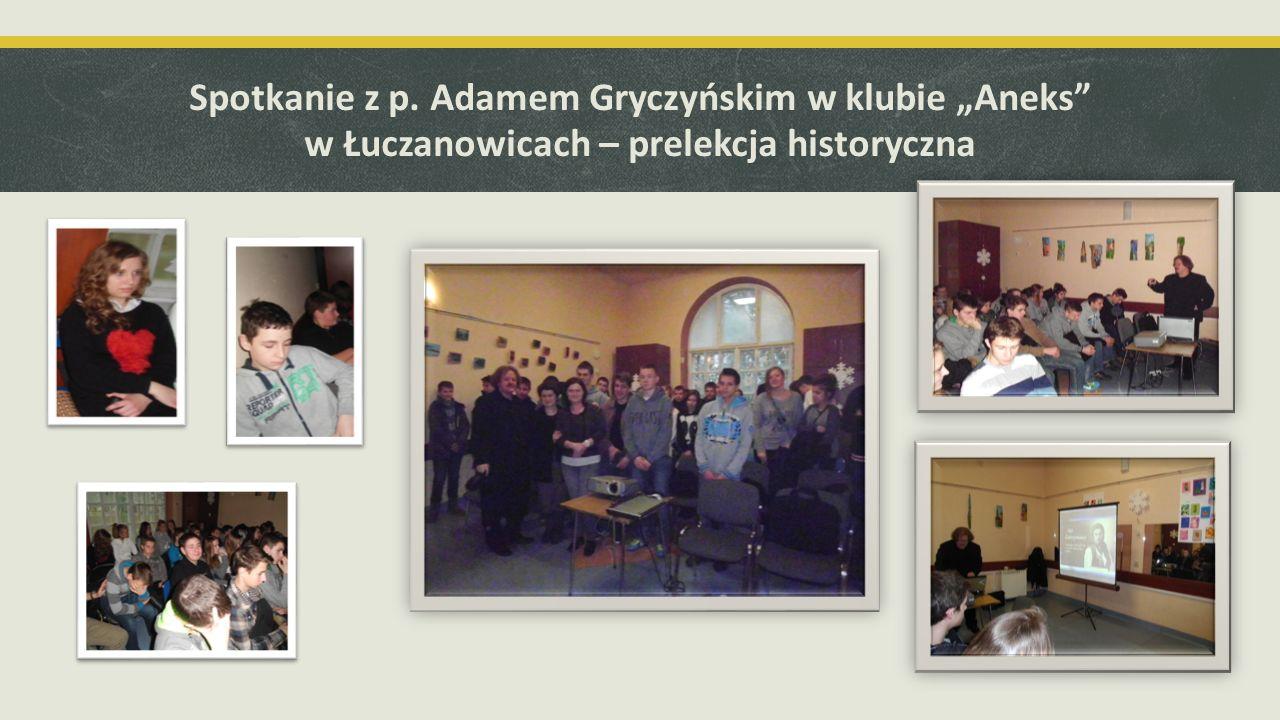 """Spotkanie z p. Adamem Gryczyńskim w klubie """"Aneks w Łuczanowicach – prelekcja historyczna"""