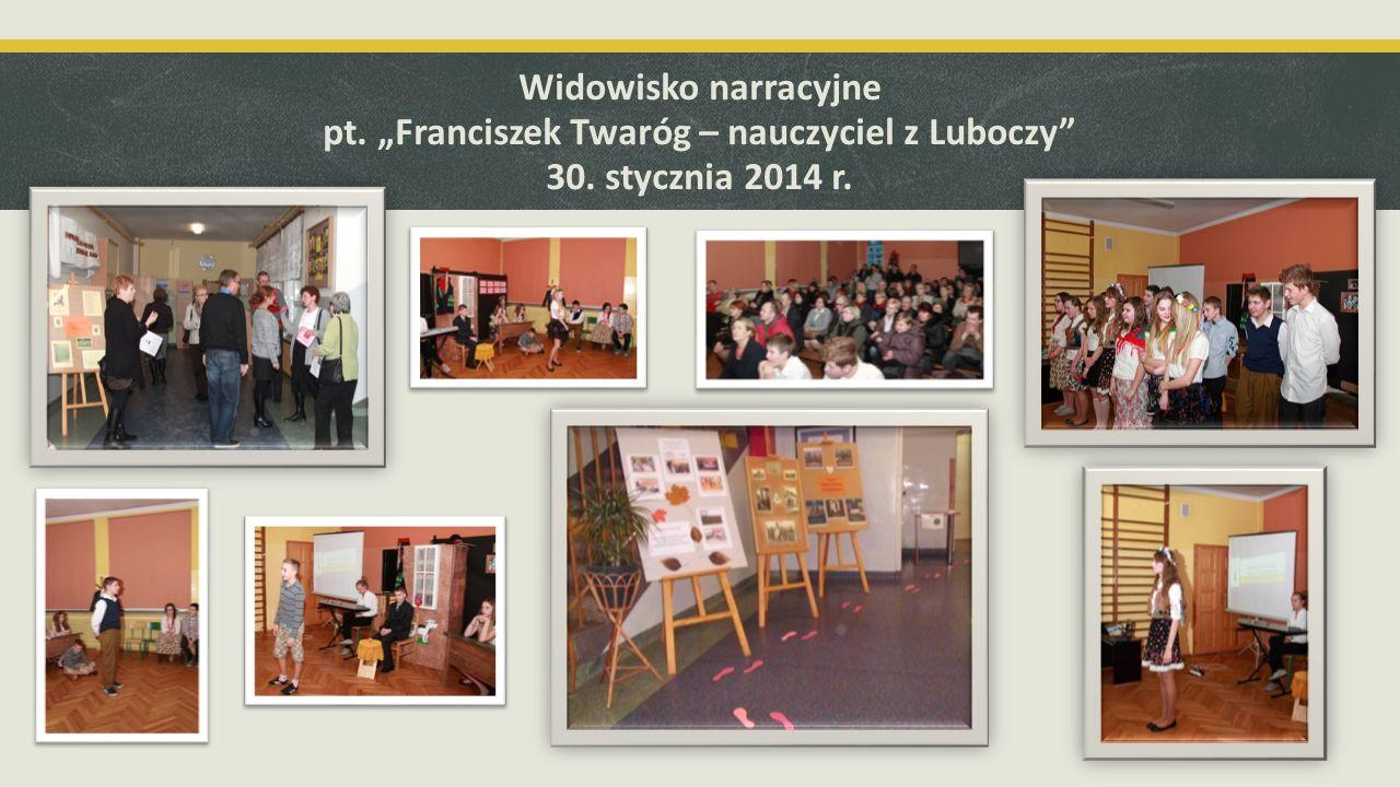 """Widowisko narracyjne pt. """"Franciszek Twaróg – nauczyciel z Luboczy 30"""