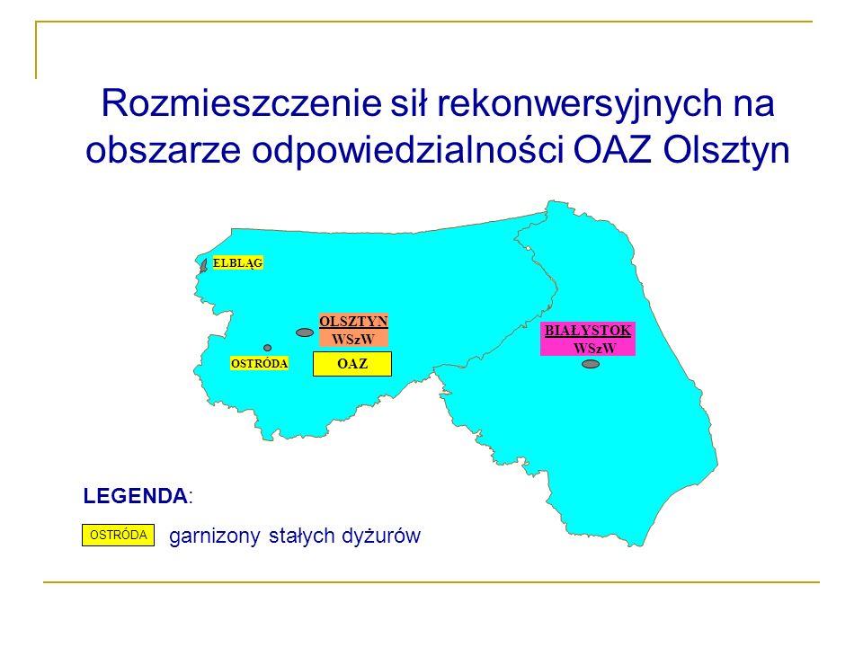Rozmieszczenie sił rekonwersyjnych na obszarze odpowiedzialności OAZ Olsztyn