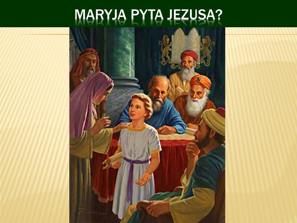 MARYJA PYTA JEZUSA