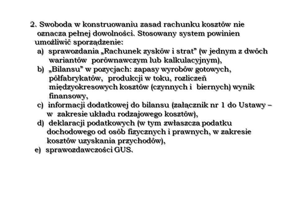 2. Swoboda w konstruowaniu zasad rachunku kosztów nie