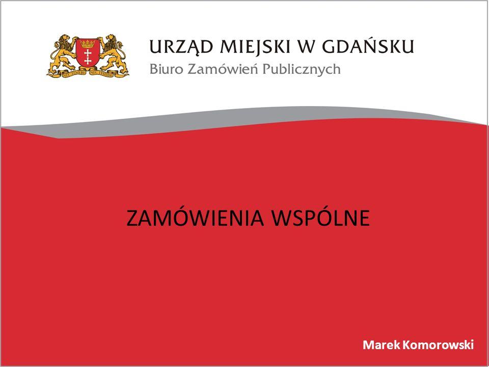 ZAMÓWIENIA WSPÓLNE Marek Komorowski