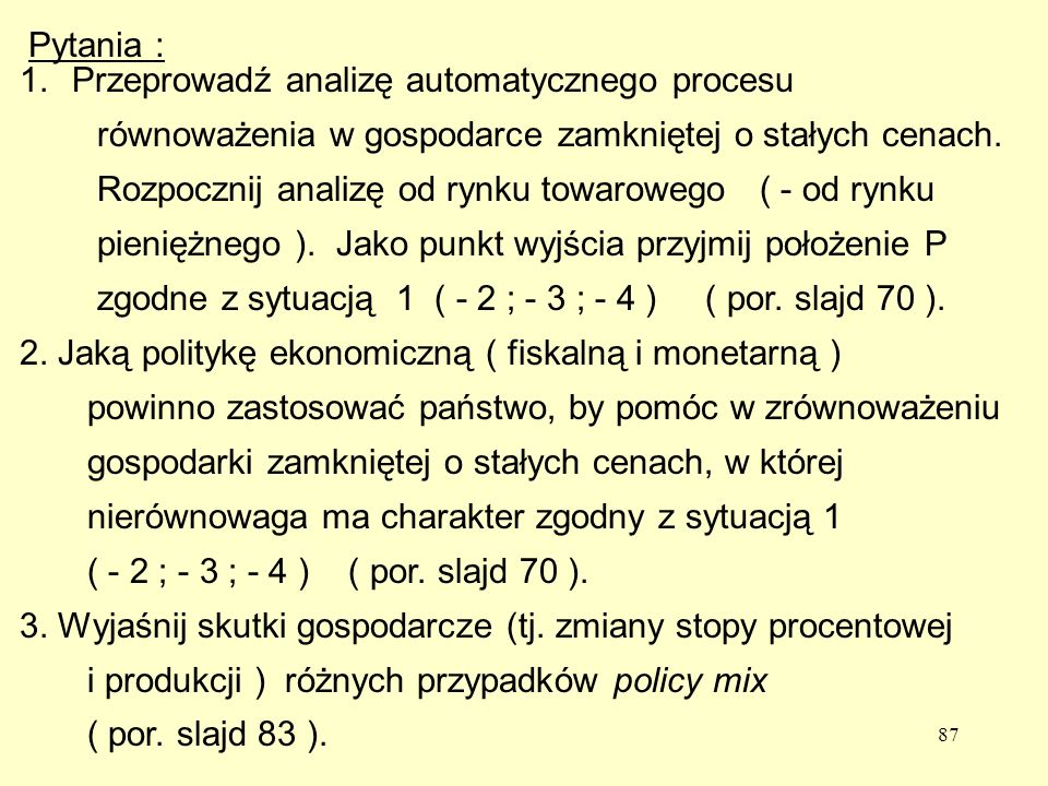 Pytania : Przeprowadź analizę automatycznego procesu. równoważenia w gospodarce zamkniętej o stałych cenach.