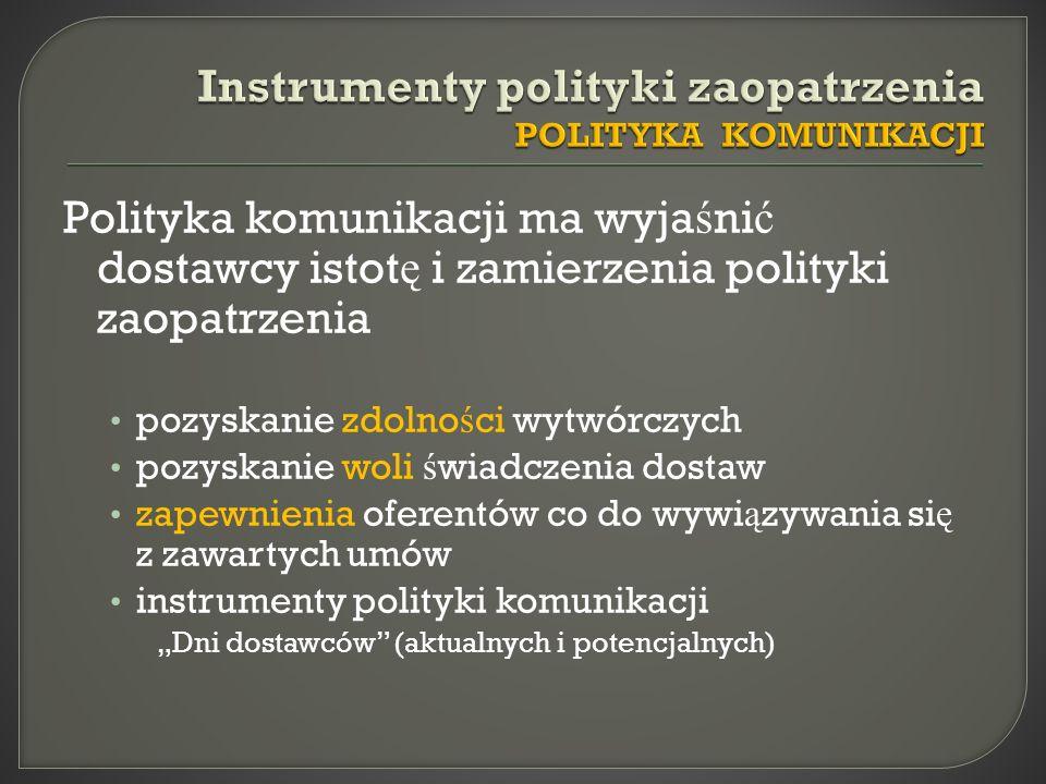 Instrumenty polityki zaopatrzenia POLITYKA KOMUNIKACJI