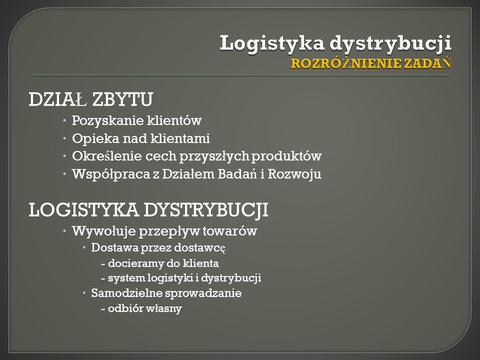 Logistyka dystrybucji ROZRÓŻNIENIE ZADAŃ