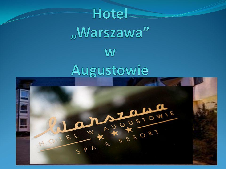 """Hotel """"Warszawa w Augustowie"""