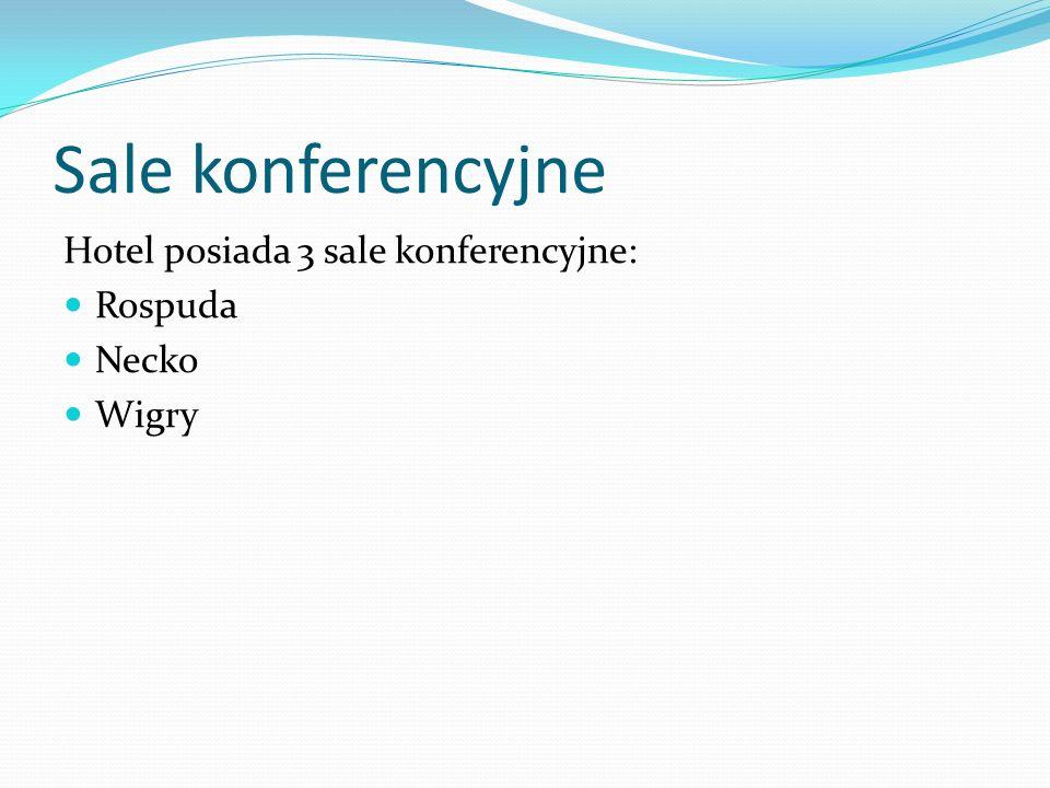 Sale konferencyjne Hotel posiada 3 sale konferencyjne: Rospuda Necko