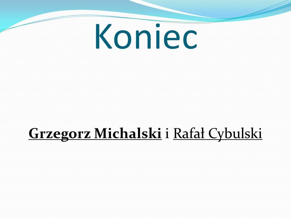 Grzegorz Michalski i Rafał Cybulski