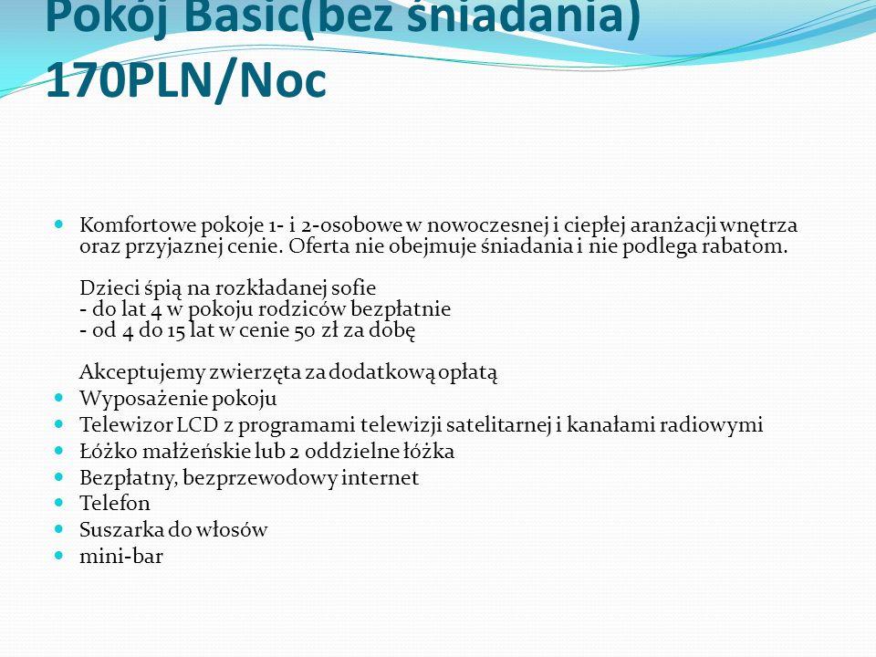 Pokój Basic(bez śniadania) 170PLN/Noc