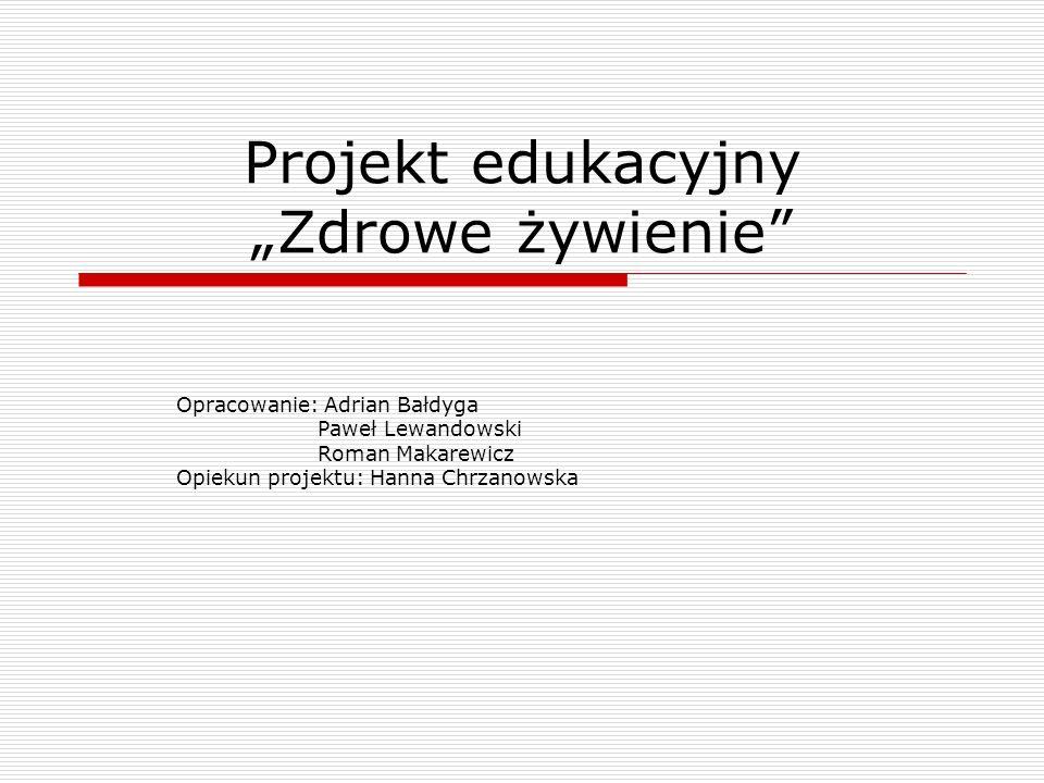 """Projekt edukacyjny """"Zdrowe żywienie"""