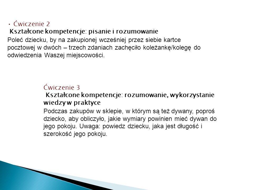 • Ćwiczenie 2 Kształcone kompetencje: pisanie i rozumowanie.