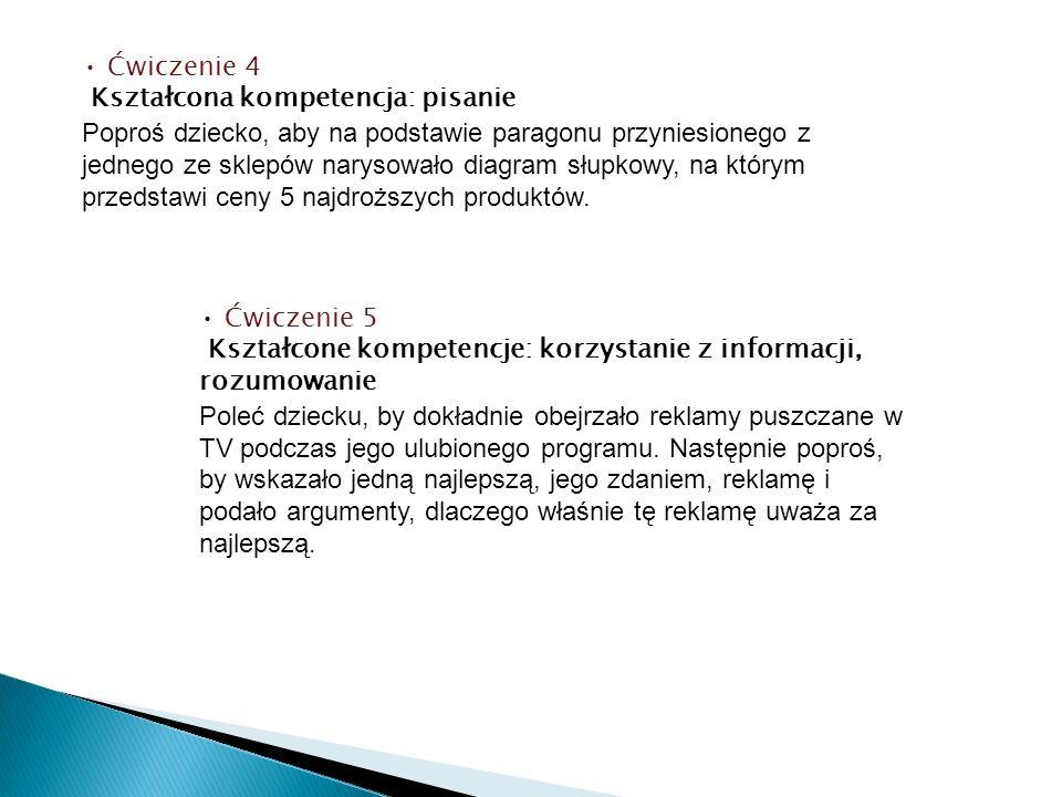 • Ćwiczenie 4 Kształcona kompetencja: pisanie.
