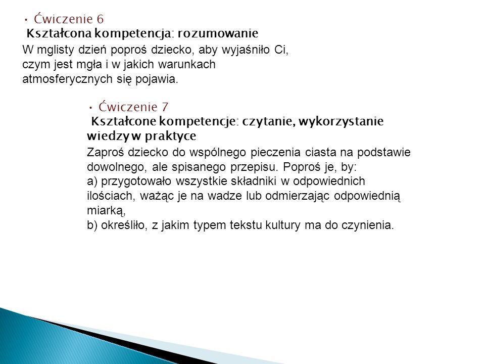 • Ćwiczenie 6 Kształcona kompetencja: rozumowanie.