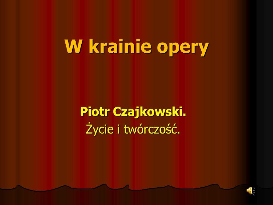 Piotr Czajkowski. Życie i twórczość.