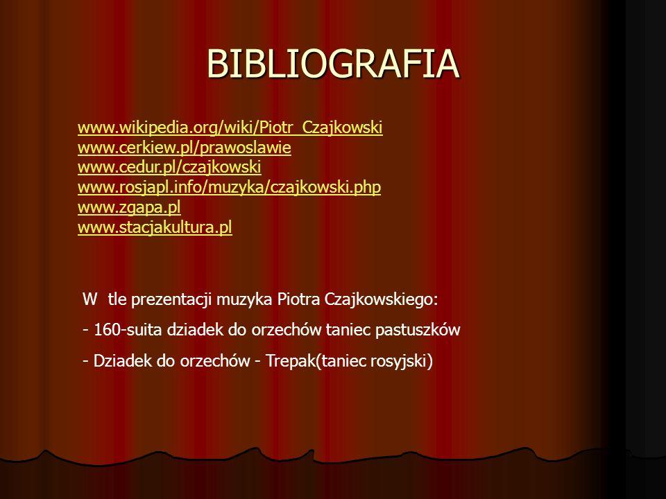 BIBLIOGRAFIA www.wikipedia.org/wiki/Piotr_Czajkowski