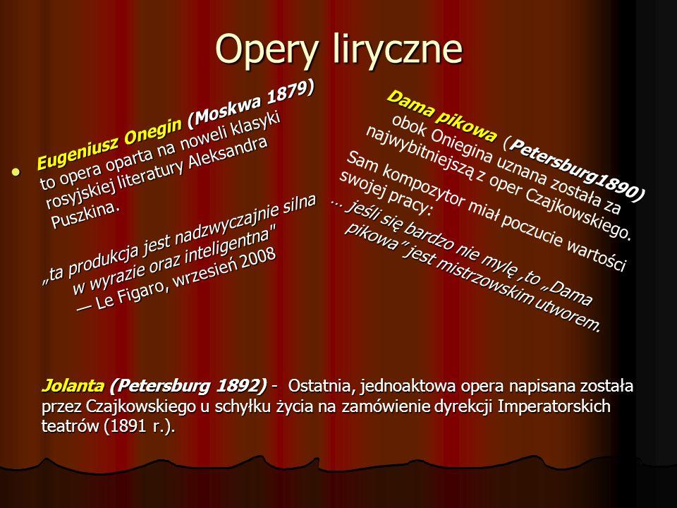 Opery liryczneEugeniusz Onegin (Moskwa 1879) to opera oparta na noweli klasyki rosyjskiej literatury Aleksandra Puszkina.