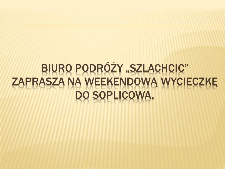 """Biuro podróży """"Szlachcic zaprasza na weekendową wycieczkę do Soplicowa."""