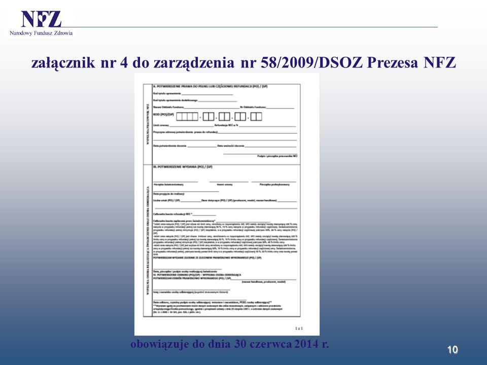 załącznik nr 4 do zarządzenia nr 58/2009/DSOZ Prezesa NFZ