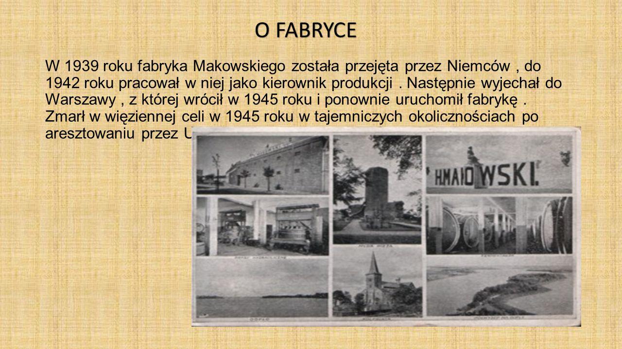 W 1939 roku fabryka Makowskiego została przejęta przez Niemców , do 1942 roku pracował w niej jako kierownik produkcji . Następnie wyjechał do Warszawy , z której wrócił w 1945 roku i ponownie uruchomił fabrykę . Zmarł w więziennej celi w 1945 roku w tajemniczych okolicznościach po aresztowaniu przez Urząd Bezpieczeństwa .