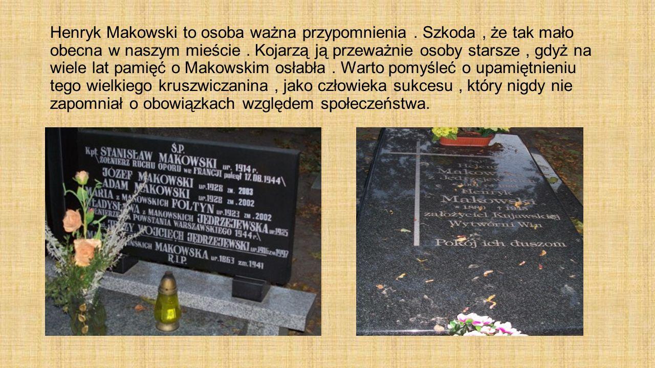 Henryk Makowski to osoba ważna przypomnienia
