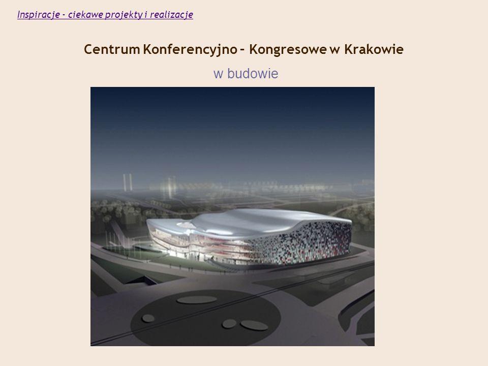 Centrum Konferencyjno – Kongresowe w Krakowie w budowie
