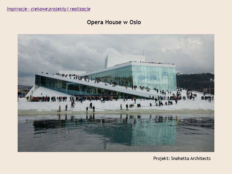 Opera House w Oslo Inspiracje - ciekawe projekty i realizacje