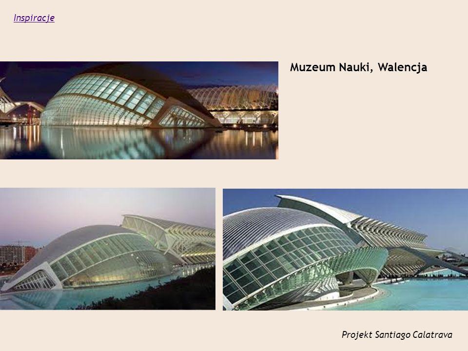 Inspiracje Muzeum Nauki, Walencja Projekt Santiago Calatrava