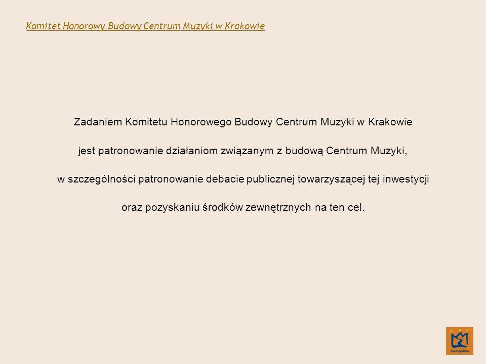 Zadaniem Komitetu Honorowego Budowy Centrum Muzyki w Krakowie