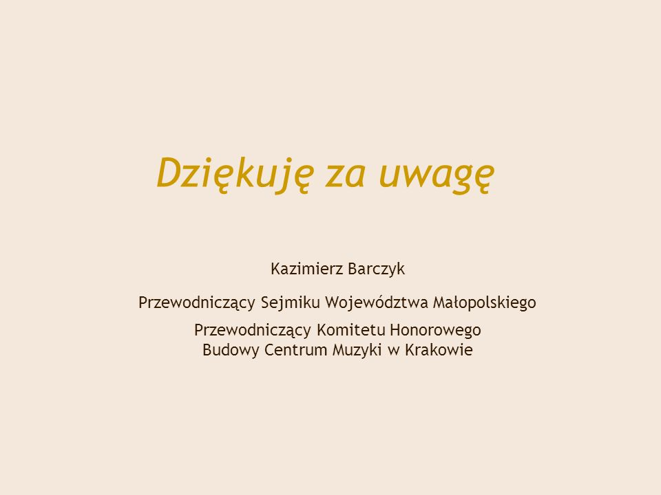 Dziękuję za uwagę Kazimierz Barczyk