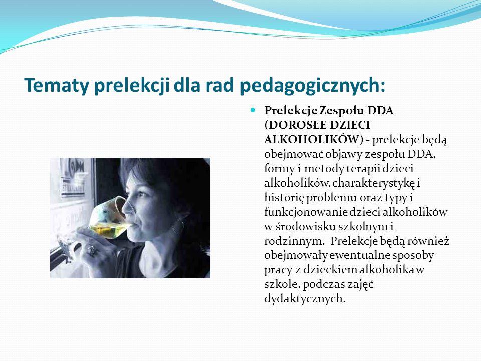 Tematy prelekcji dla rad pedagogicznych: