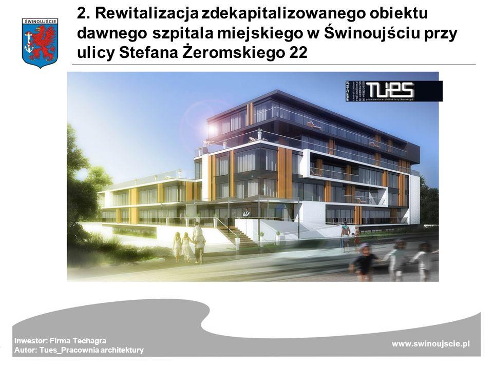2. Rewitalizacja zdekapitalizowanego obiektu dawnego szpitala miejskiego w Świnoujściu przy ulicy Stefana Żeromskiego 22