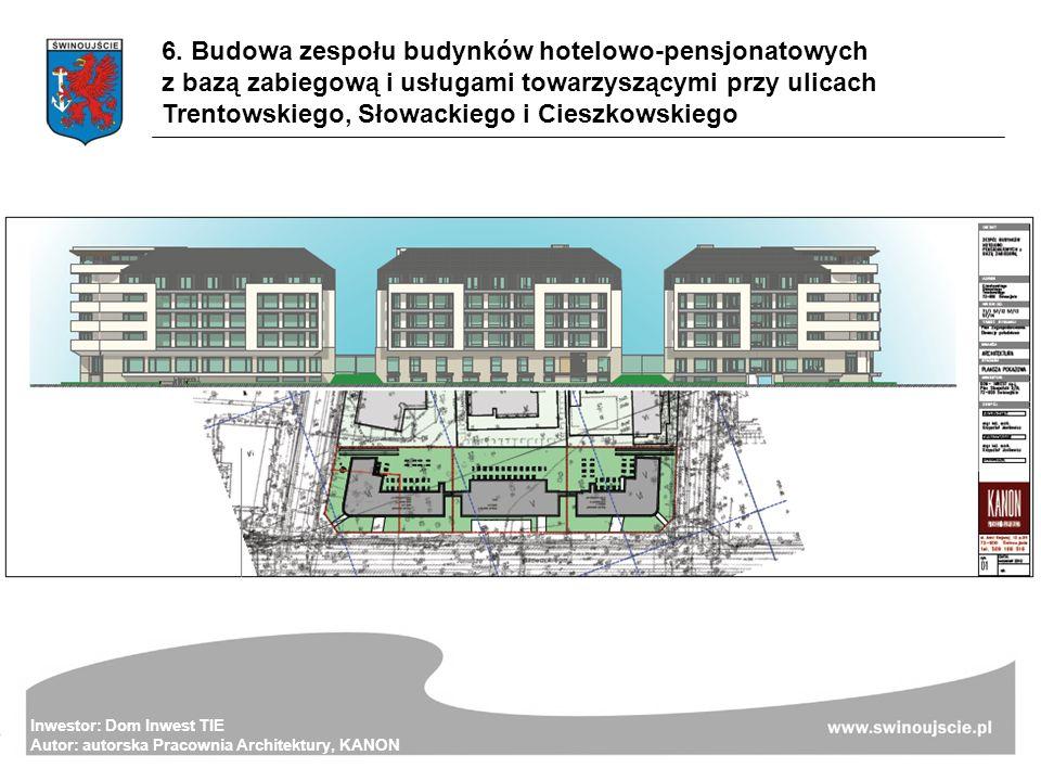 6. Budowa zespołu budynków hotelowo-pensjonatowych z bazą zabiegową i usługami towarzyszącymi przy ulicach Trentowskiego, Słowackiego i Cieszkowskiego
