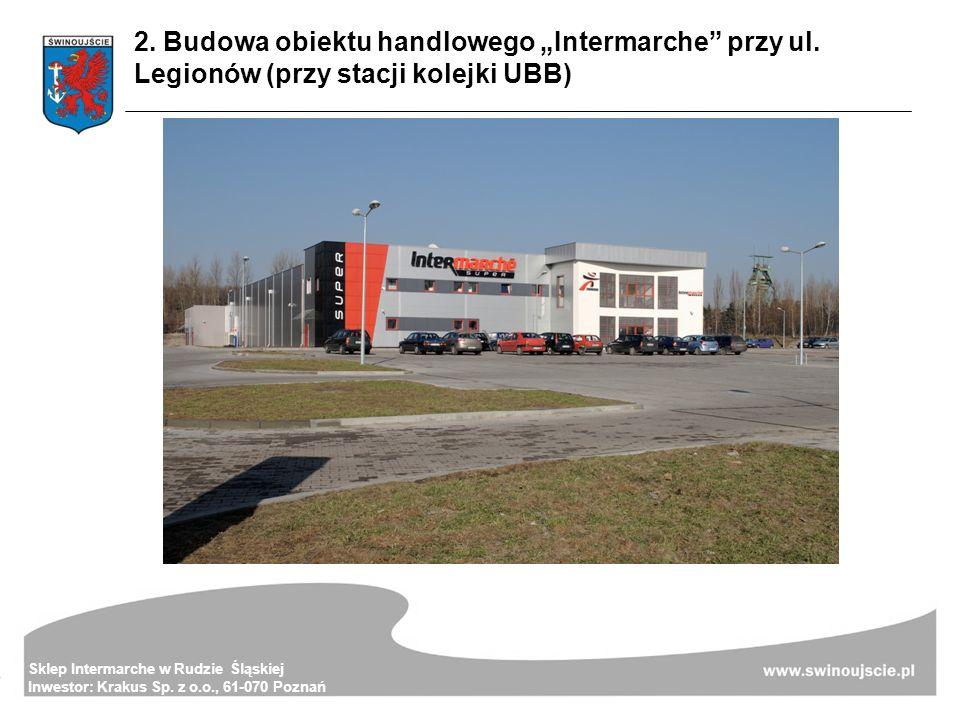 """2. Budowa obiektu handlowego """"Intermarche przy ul"""