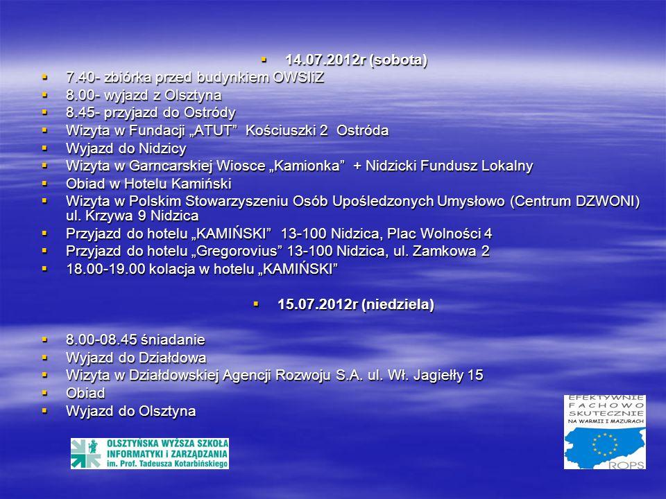 14.07.2012r (sobota) 7.40- zbiórka przed budynkiem OWSIiZ. 8.00- wyjazd z Olsztyna. 8.45- przyjazd do Ostródy.