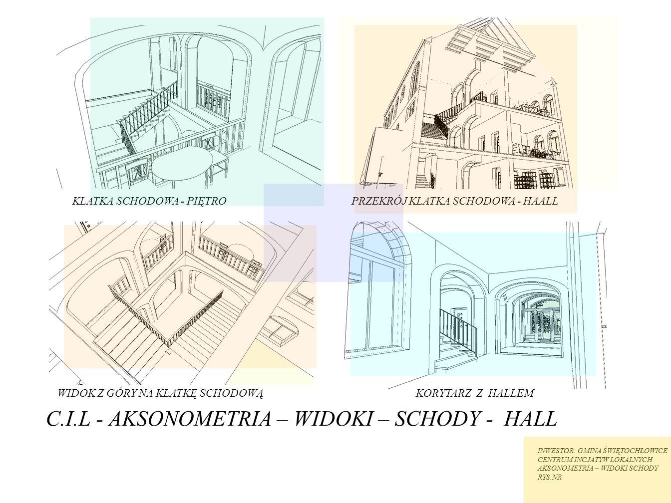 C.I.L - AKSONOMETRIA – WIDOKI – SCHODY - HALL