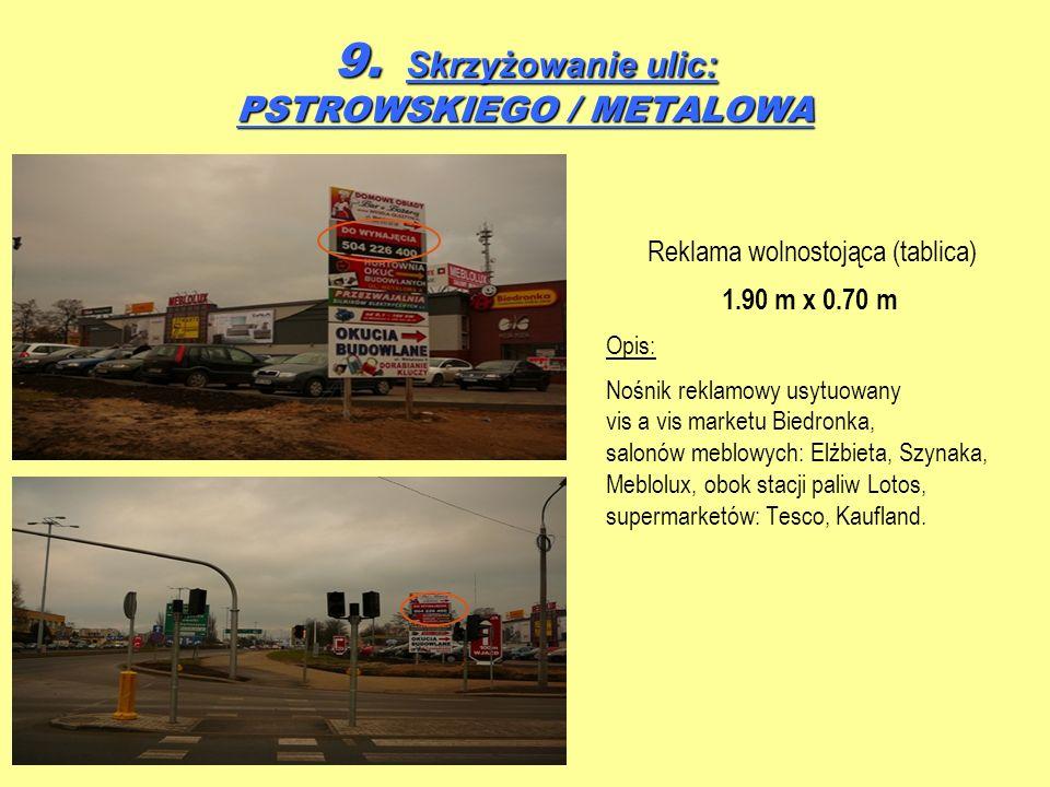 9. Skrzyżowanie ulic: PSTROWSKIEGO / METALOWA