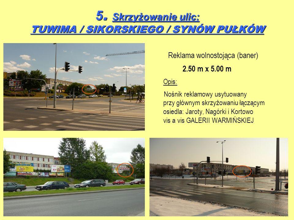 5. Skrzyżowanie ulic: TUWIMA / SIKORSKIEGO / SYNÓW PUŁKÓW
