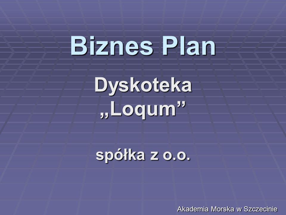 """Biznes Plan Dyskoteka """"Loqum spółka z o.o."""