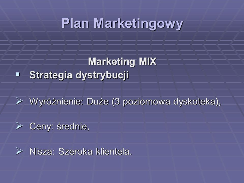 Plan Marketingowy Marketing MIX Strategia dystrybucji