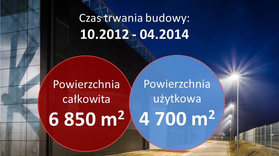 6 850 m2 4 700 m2 10.2012 - 04.2014 Czas trwania budowy: Powierzchnia