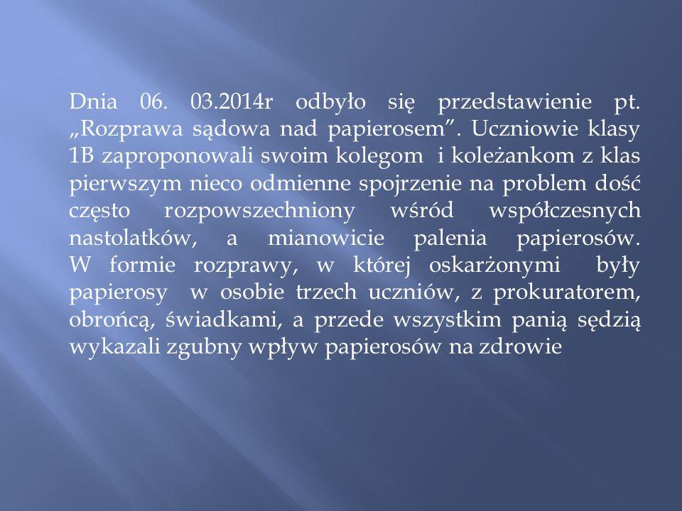 Dnia 06. 03. 2014r odbyło się przedstawienie pt
